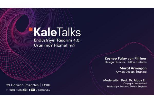 KaleTalks - Endüstriyel Tasarım 4.0: Ürün mu? Hizmet mi?
